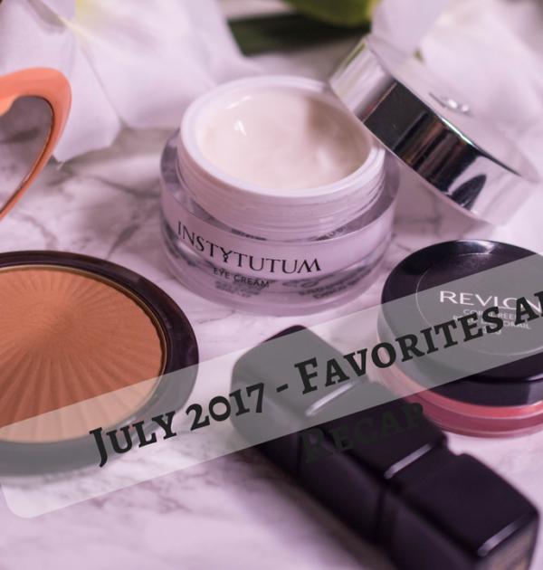 July 2017 Favorites and Recap