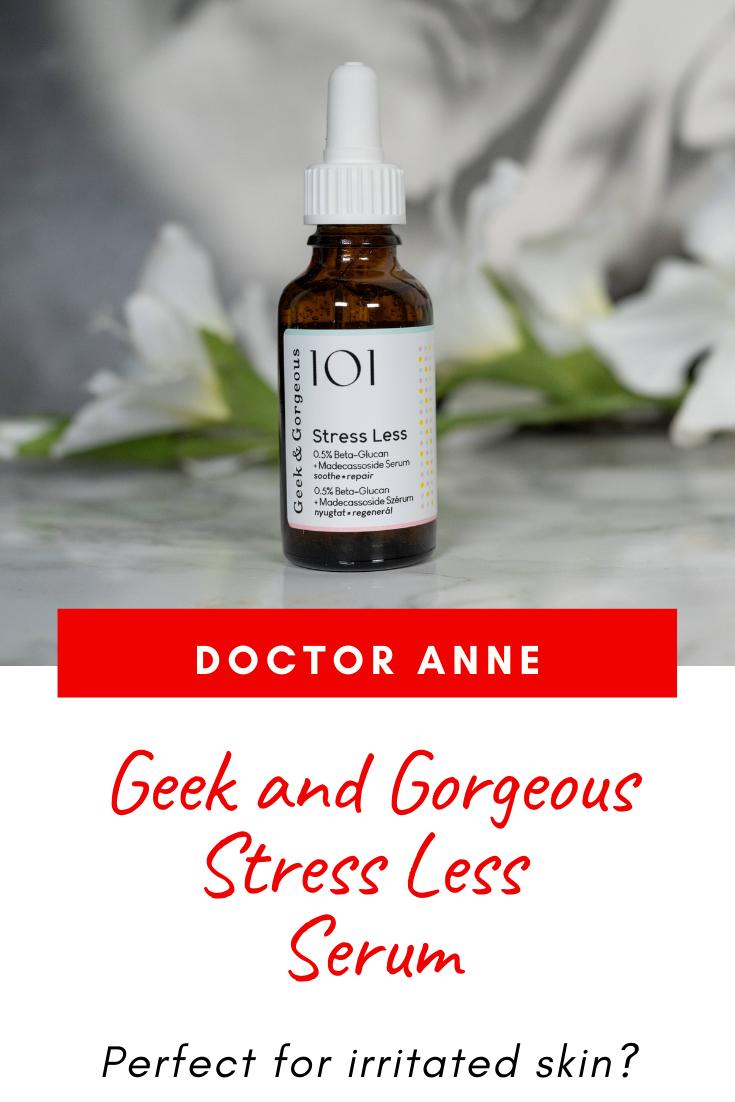 Geek & Gorgeous 101 Stress Less Serum Review